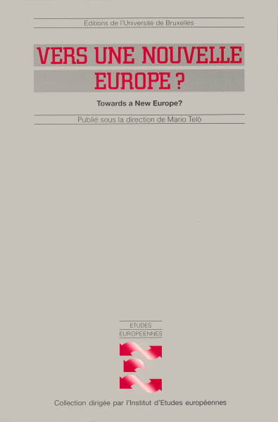 Vers une nouvelle Europe ? / Towards a New Europe?