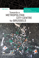 Towards a Metropolitan City Centre for Brussels