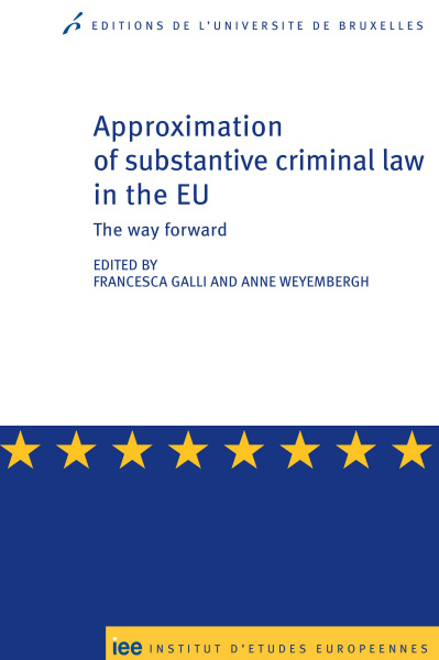 Approximation of substantive criminal law in the EU