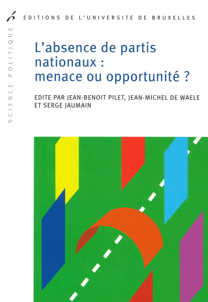 L'absence de partis nationaux : menace ou opportunité ?