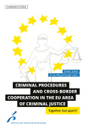 Criminal Procedures and Cross-Border Cooperation in the EU Area of Criminal Justice